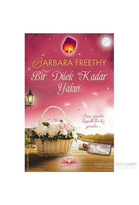 Bir Dilek Kadar Yakın-Barbara Freethy