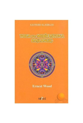 Yoga Ve Meditasyona Başlangıç-Ernest Wood