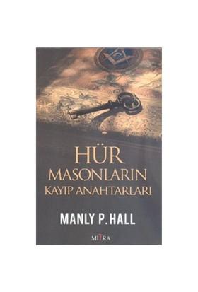 Hür Masonların Kayıp Anahtarları-Manly P. Hall
