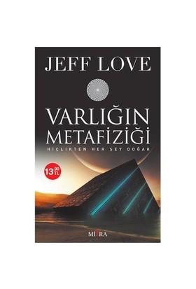 Varlığın Metafiziği - (Hiçlikten Her Şey Doğar)-Jeff Love