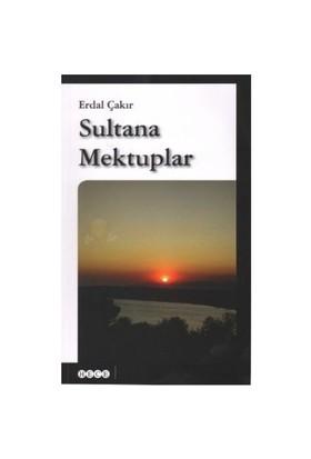 Sultana Mektuplar-Erdal Çakır