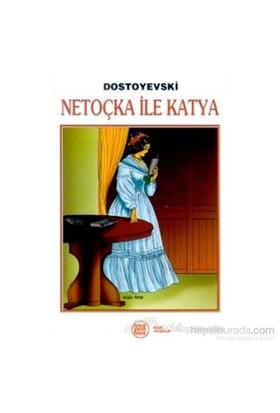 Netoçka İle Katya - Fyodor Mihayloviç Dostoyevski