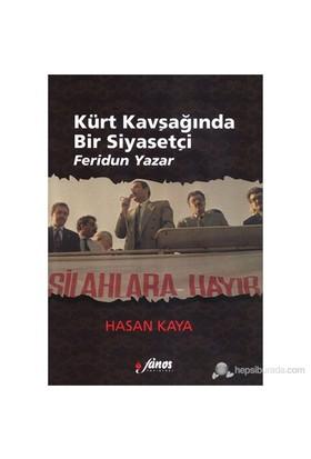 Kürt Kavşağında Bir Siyasetçi : Feridun Yazar