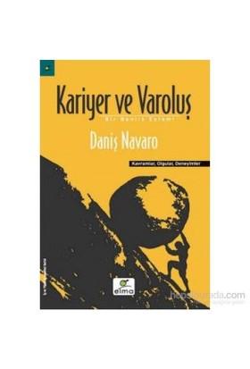 Kariyer ve Varoluş - Daniş Navaro