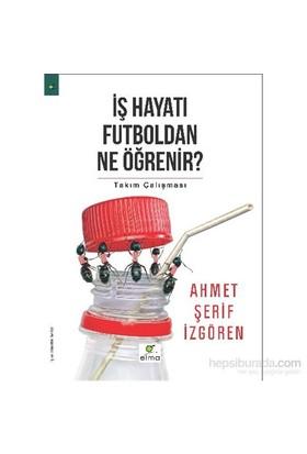 İş Hayatı Futboldan Ne Öğrenir