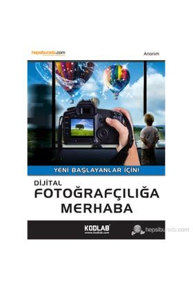 Dijital Fotoğrafçılığa Merhaba