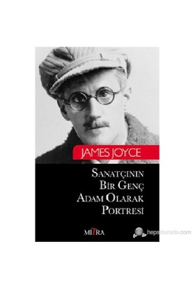 Sanatçının Bir Genç Adam Olarak Portresi-James Joyce