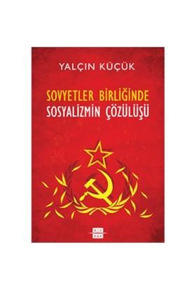 Sovyetler Birliğinde Sosyalizmin Çözülümü