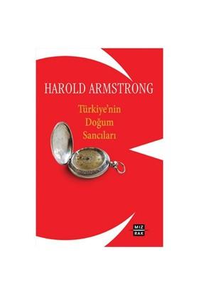 Türkiye'nin Doğum Sancıları - Harold Armstrong