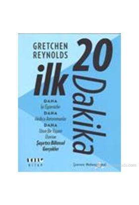 İlk 20 Dakika - Gretchen Reynolds