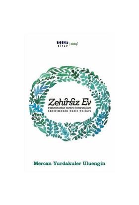Zehirsiz Ev-Mercan Yurdakuler Uluengin