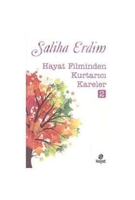 Hayat Filminden Kurtarıcı Kareler 2 - Saliha Erdim