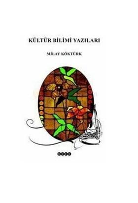 Kültür Bilimi Yazıları-Milay Köktürk