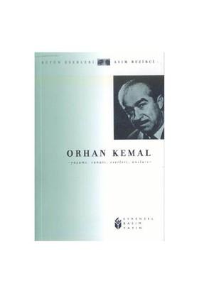 Orhan Kemal -Yaşamı, Sanatı, Eserleri, Anıları--Asım Bezirci