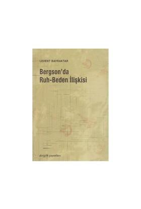 Bergson'Da Ruh-Beden İlişkisi-Levent Bayraktar