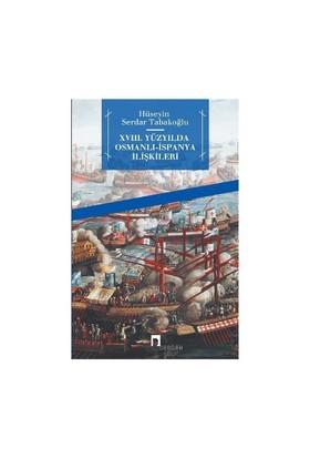 18. Yüzyılda Osmanlı - İspanya İlişkileri-Hüseyin Serdar Tabakoğlu