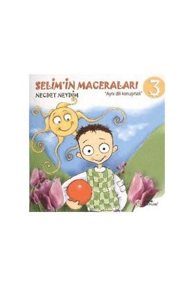 Selim'İn Maceraları-3: Aynı Dili Konuşmak-Necdet Neydim