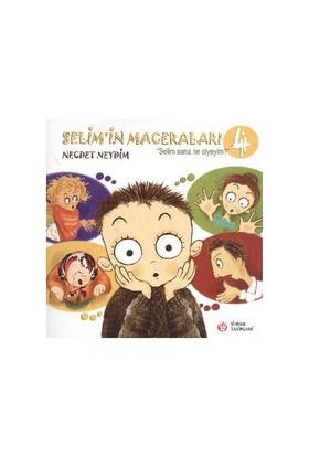 Selim'İn Maceraları-4: Selim Sana Ne Diyeyim?-Necdet Neydim