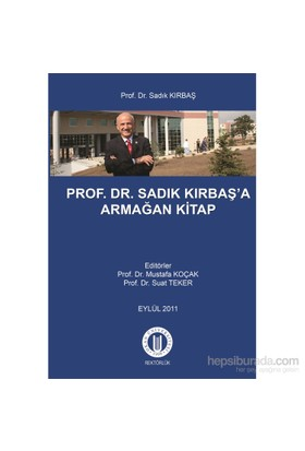 Prof. Dr. Sadık Kırbaş'A Armağan Kitap-Suat Teker