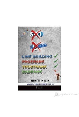 Google (Link Building - Pagerank - Trustrank - Badrank)-Muhittin Işık
