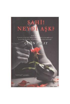 Sahi Neydi Aşk-Çetin Polat