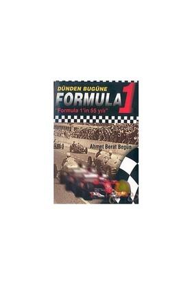 Dünden Bugüne Formula 1 ( Formula 1'İN 55 Yılı ) - Ahmet Berat Begün