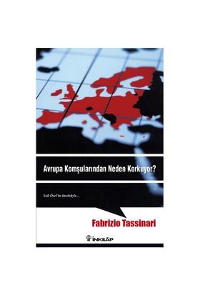 Avrupa Komşularından Neden Korkuyor - Fabrizio Tassinari