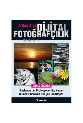 A'dan Z'ye Dijital Fotoğrafçılık Kitabı - Chris George