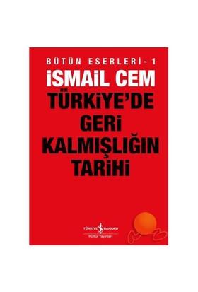 Türkiye'de Geri Kalmışlığın Tarihi - İsmail Cem