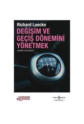Değişim Ve Geçiş Dönemlerini Yönetmek-Richard Luecke