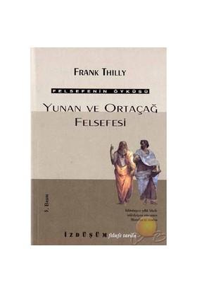 Yunan Ve Ortaçağ Felsefesi-Frank Thilly