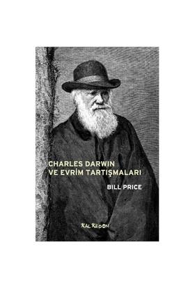 Charles Darwin ve Evrim Tartışmaları