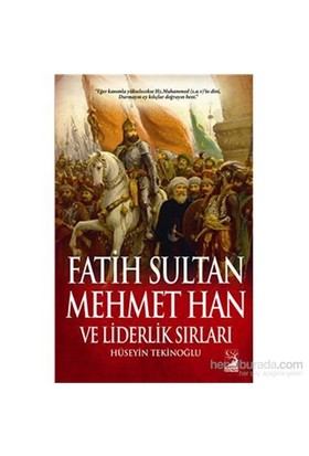 Fatih Sultan Mehmet Han ve Liderlik Sırları