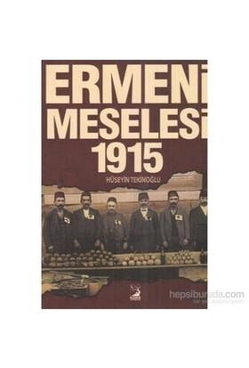 Ermeni Meselesi 1915-Hüseyin Tekinoğlu