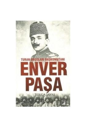 Turan Orduları Başkomutanı Enver Paşa - Tolga Savaş