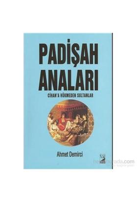 Padişah Anaları - Ahmet Demirci