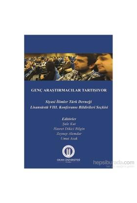 Genç Araştırmacılar Tartışıyor: Siyasi İlimler Türk Derneği 8. Lisansüstü Konferansı Bildirileri Seçkisi-Hasret Dikici Bilgin