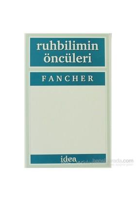 Ruhbilimin Öncüleri - Fancher