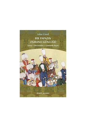 Bir Papazın Osmanlı Günlüğü-John Covel