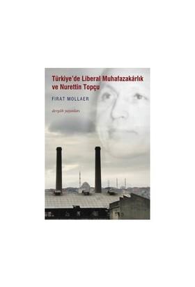 Türkiye'de Liberal Muhafazakârlık Ve Nurettin Topçu