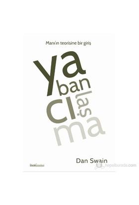 Yabancılaşma: Marx'In Teorisine Bir Giriş-Dan Swain