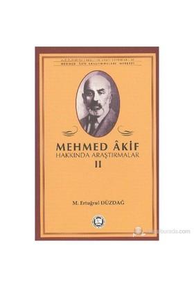 Mehmed Akif Hakkında Araştırmalar 2-Ertuğrul Düzdağ