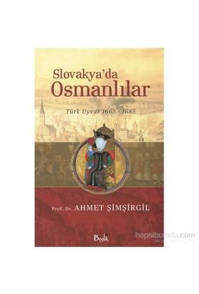 Slovakya'Da Osmanlılar: Türk Uyvar 1663-1685-Ahmet Şimşirgil