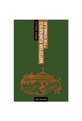 Vartovyan Kumpanyası Ve Yeni Osmanlılar