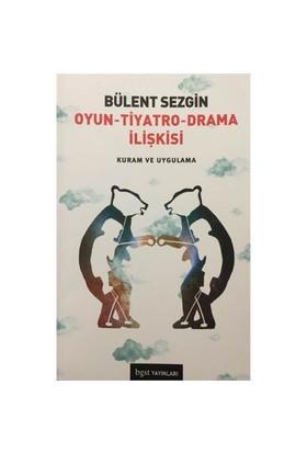 Oyun, Tiyatro, Drama İlişkisi: Kuram Ve Uygulama