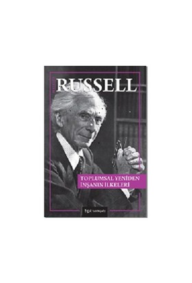 Toplumsal Yeniden İnşanın İlkeleri-Bertrand Russell