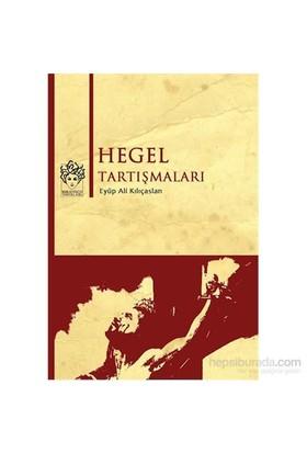 Hegel Tartışmaları-Eyüp Ali Kılıçaslan