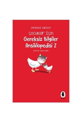 Gereksiz Bilgiler Ansiklopedisi 2 (Çocuklar İçin)-Dominique Enright