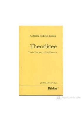 Theodicee - (Ya Da Tanrının Haklı Kılınması)-Gottfried Wilhelm Leibniz