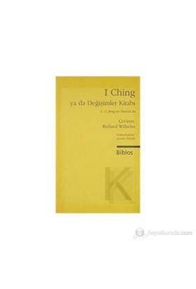 I Ching ya da Değişimler Kitabı - (C. G. Jung'un Önsözü ile) - Derleme